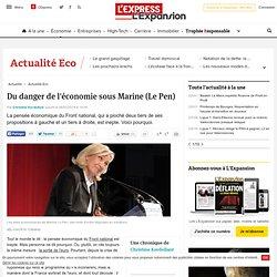 Du danger de l'économie sous Marine (Le Pen)