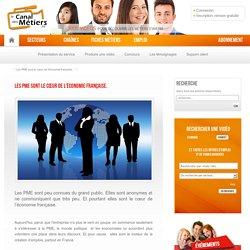 Les PME sont le cœur de l'économie française. - LE CANAL DES METIERS, découverte des métiers et des emplois en vidéo