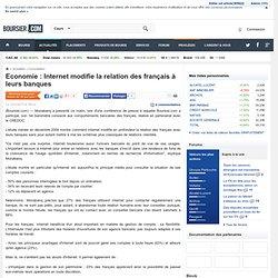 Economie : Internet modifie la relation des français à leurs banques - Boursier.com
