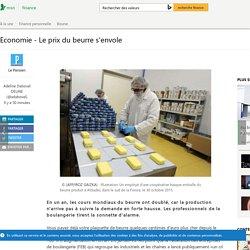 Economie - Le prix du beurre s'envole
