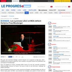 Les Lyonnais LDLC et MDA défient Darty/La Fnac/Boulanger