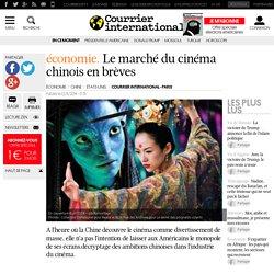 ÉCONOMIE. Le marché du cinéma chinois en brèves