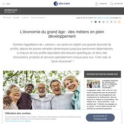 L'économie du grand âge : des métiers en plein développement
