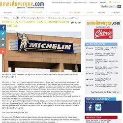 Économie - Michelin se lance dans l'impression 3D Métal