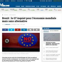 Brexit: le G7 inquiet pour l'économie mondiale mais sans alternative