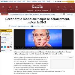 Conjoncture : L'économie mondiale risque le déraillement, selon le FMI