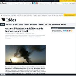 Gaza et l'économie néolibérale de la violence en Israël