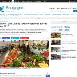 Dijon : une Cité de l'autre économie ouvrira en 2017 - France 3 Bourgogne