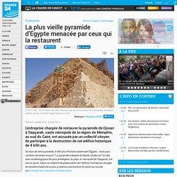 Economie - La plus vieille pyramide d'Égypte menacée par ceux qui la restaurent