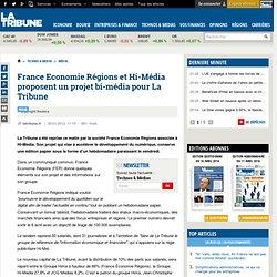 France Economie Régions et Hi-Média proposent un projet bi-média pour La Tribune