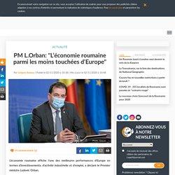 """PM L.Orban: """"L'économie roumaine parmi les moins touchées d'Europe"""""""