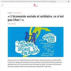 L'économie sociale et solidaire, ce n'est pas Uber !