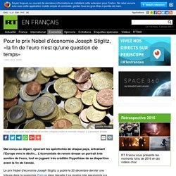 Pour le prix Nobel d'économie Joseph Stiglitz, «la fin de l'euro n'est qu'une question de temps»