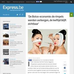 'De Botox-economie: de rimpels werden verborgen, de leeftijd blijft zi...