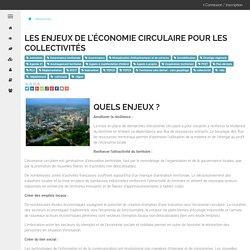 Les enjeux de l'économie circulaire pour les collectivités. economiecirculaire.org