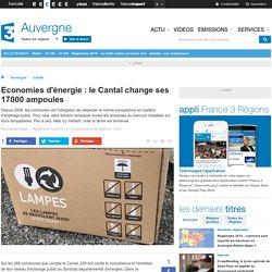 Economies d'énergie : le Cantal change ses 17000 ampoules - France 3 Auvergne