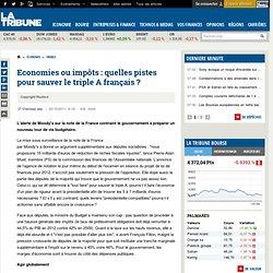 Economies ou impôts : quelles pistes pour sauver le triple A français ?