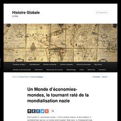 Un Monde d'économies-mondes, le tournant raté de la mondialisation nazie