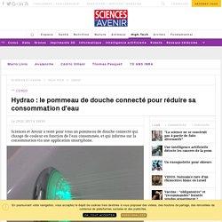 Test: Hydrao, pommeau de douche connecté qui vous fait faire des économies d'eau - Sciencesetavenir.fr