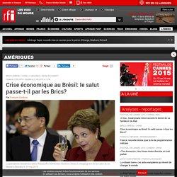 Crise économique au Brésil: le salut passe-t-il par les Brics? - Amériques