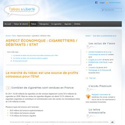 Aspect économique : cigarettiers / débitants / Etat