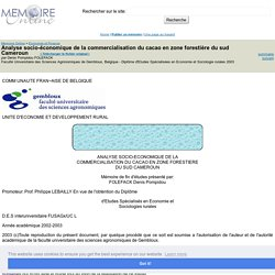 UNIVERSITE DE GEMBLOUX - 2003 - Mémoire en ligne : ANALYSE SOCIO-ECONOMIQUE DE LA COMMERCIALISATION DU CACAO EN ZONE FORESTIERE