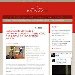 Jean-Claude Marcourt - Actualité - économique - Logements dans des containers marins : l'ASBL COF, à la pointe de l'innovation sociale