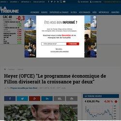 """Heyer (OFCE) """"Le programme économique de Fillon diviserait la croissance par deux"""""""