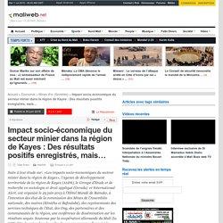 maliweb.net - Impact socio-économique du secteur minier dans la région de Kayes : Des résultats positifs enregistrés, mais…