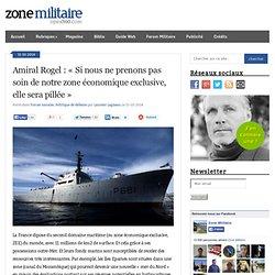 """Amiral Rogel : """"Si nous ne prenons pas soin de notre zone économique exclusive, elle sera pillée"""""""