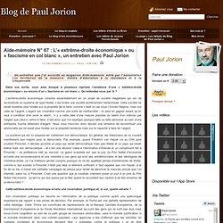 Aide-mémoire N° 67 : L'«extrême-droite économique» ou «fascisme en col blanc», un entretien avec Paul Jorion