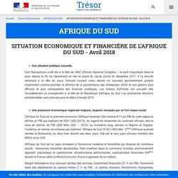 SITUATION ECONOMIQUE ET FINANCIÈRE DE L'AFRIQUE DU SUD - Avril 2018 - AFRIQUE DU SUD