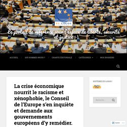 La crise économique nourrit le racisme et xénophobie, le Conseil de l'Europe s'en inquiète et demande aux gouvernements européens d'y remédier. C'est urgent ! pour préserver l'avenir de l'Europe. Une société plus juste profite à tous. – Le portail de réfé