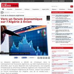 Vers un forum économique sur l'Algérie à Evian - Investissement