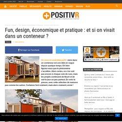 Fun, design, économique et pratique : et si on vivait dans un conteneur ?