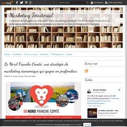 Le Nord Franche Comté, une stratégie de marketing économique qui gagne en profondeur