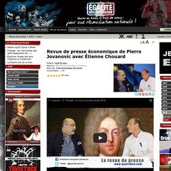 Revue de presse économique de Pierre Jovanovic avec Étienne Chouard
