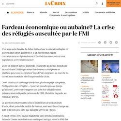 Fardeau économique ou aubaine? La crise des réfugiés auscultée par le FMI - La Croix
