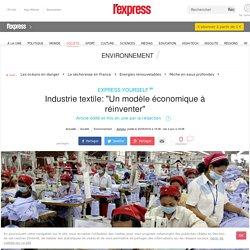 """Industrie textile: """"Un modèle économique à réinventer"""""""
