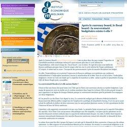 Après le currency board, le fiscal board: la souveraineté budgétaire existe-t-elle?