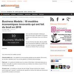 Business Models : 10 modèles économiques innovants qui ont fait du bruit en 2010