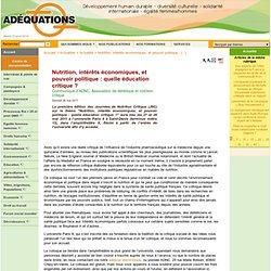 ADEQUATIONS 18/05/11 Nutrition, intérêts économiques, et pouvoir politique : quelle éducation critique ?s