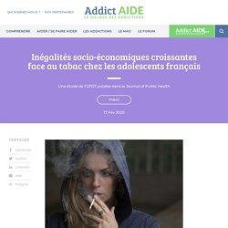 Inégalités socio-économiques croissantes face au tabac chez les adolescents français / Addict Aide, février 2020