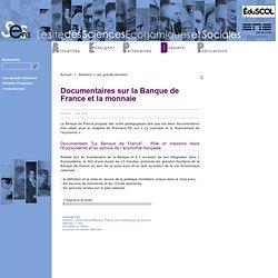 Documentaires sur la Banque de France et la monnaie.