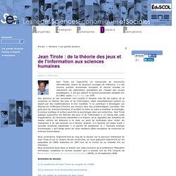 Jean Tirole : de la théorie des jeux et de l'information aux sciences humaines
