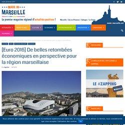 [Euro 2016] De belles retombées économiques en perspective pour la région marseillaise