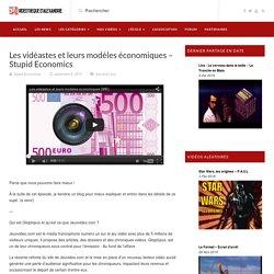 Les vidéastes et leurs modèles économiques – Stupid Economics – Vidéothèque d'Alexandrie