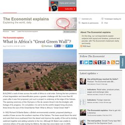 "The Economist explains: What is Africa's ""Great Green Wall""?"