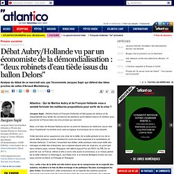 Débat Aubry/Hollande vu par Jacques Sapir, économiste de la démondialisation
