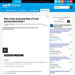 Jean-Marc Daniel, Nul n'est économiste s'il est protectionniste !